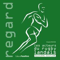 Les Acteurs du rugby landais (deuxième édition)