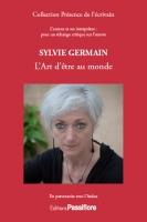 Sylvie Germain : L'Art d'être au monde