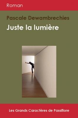 Juste la lumière