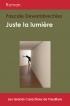 Juste la lumière (Grands Caractères)