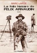 1re La folle histoire de Félix Arnaudin (web)