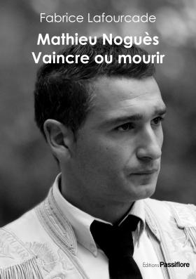 Mathieu Noguès, Vaincre ou mourir