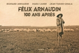 Félix Arnaudin, 100 ans après