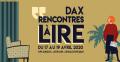 Rencontres à Lire de Dax 2020 les 17-18 & 19 avril. Passiflore et ses auteurs vous attendent