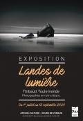 Vernissage de l'exposition Landes de lumières par Thibault Toulemonde le mercredi 15 juillet à 18h30